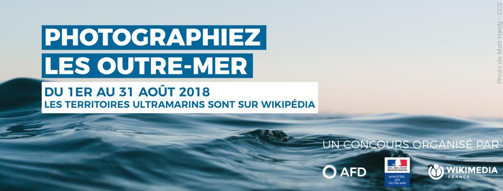 Photographiez les Outre-mer, les territoires ultramarins sont sur Wikipédia du 1<sup>er</sup> au 31 août 2018. Un concours organisé par l'Agence Française du Développement, le Ministère des Outre-mer et Wikimédia France.