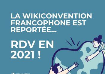 la wikiconvention Francophone est reportée...