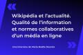 Wikipédia et l'actualité. Qualité de l'information et normes collaboratives d'un média en ligne
