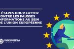 Les faits sont là : 8 étapes pour lutter contre les fausses informations au sein de l'Union européenne